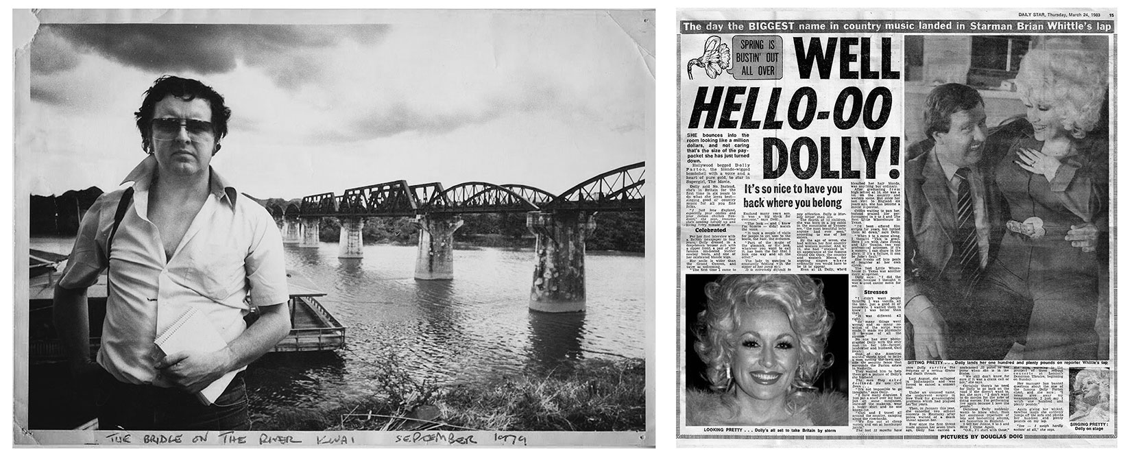 My dad, Brian Whittle, with his notebook covering a story about The Bridge On The River Kwai in September 1979 for The National Enquirer, and Dolly Parton sat on his knee as the Showbiz Editor for the Daily Star in March, 1983.