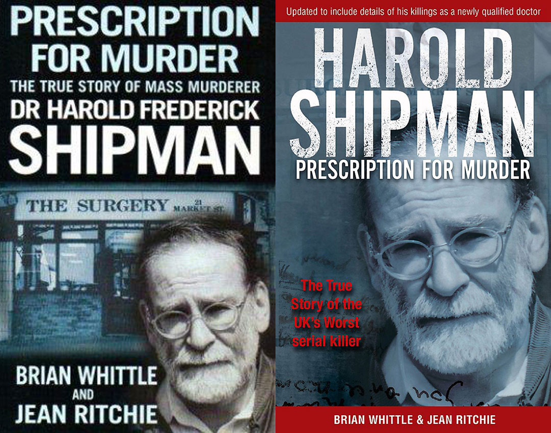 A top-ten Times best-seller, 'Harold Shipman Prescription for Murder' was written by Brian Whittle and Jean Richie after Big Bri sent the Cavendish Press team to cover Harold Shipman before he was even suspected of killing hundreds of patients in Hyde, England in the 1990s.